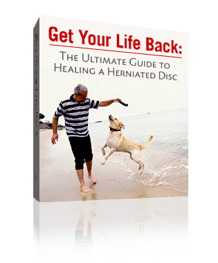 Get Your Life Back:  The Ultimate Guide to Healing a Herniated Disc